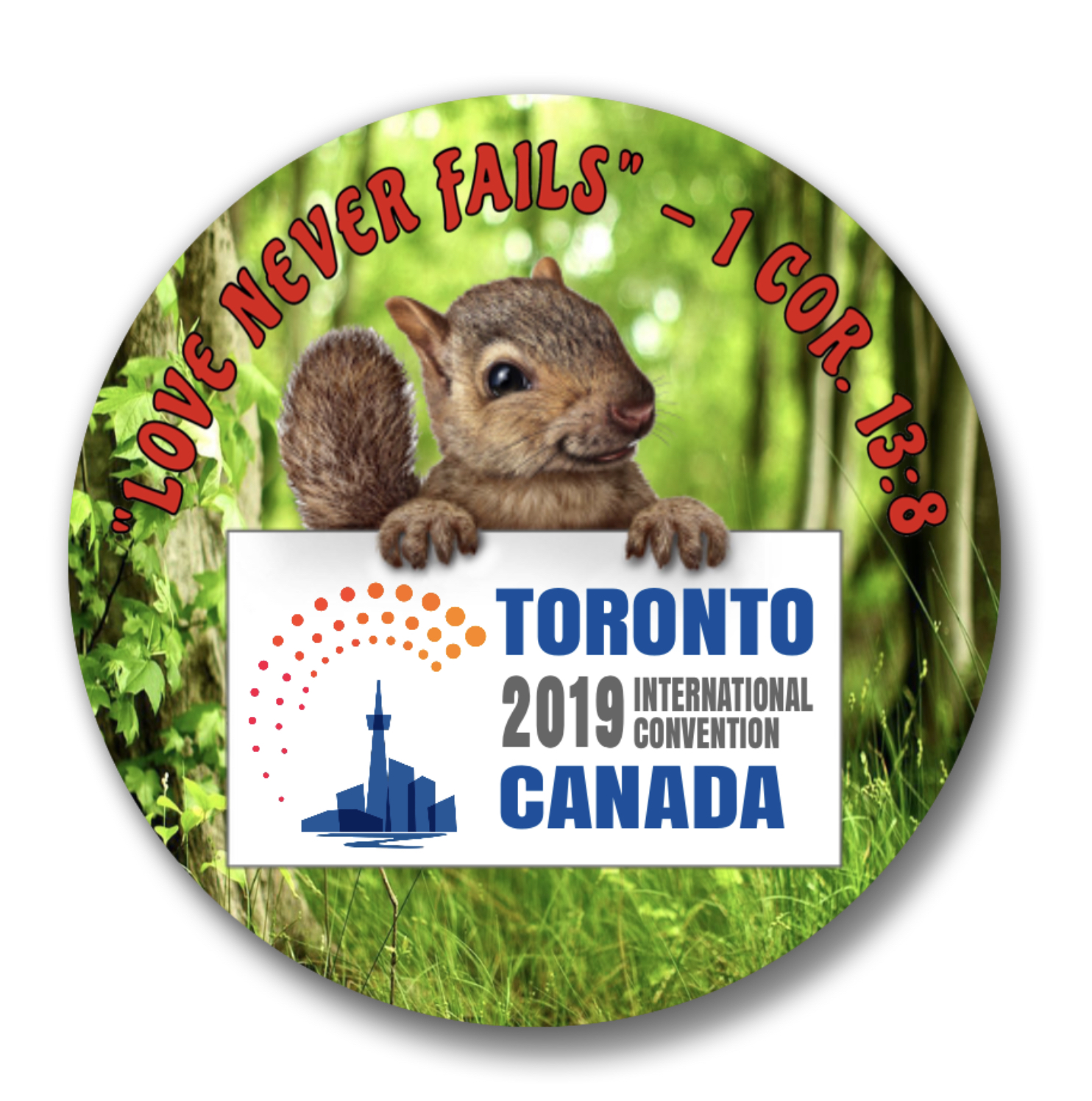 150 Toronto Canada Squirrel JW International Convention Love Never Fails  Buttons - 1 25""