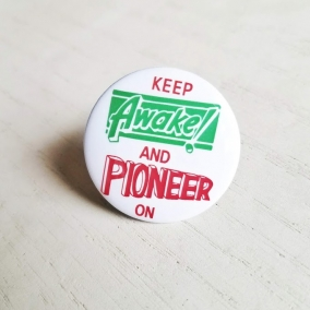 """Keep Awake and Pioneer on"" Lapel pin (1)"