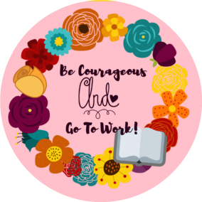 Be Courageous and Go To Work Pin
