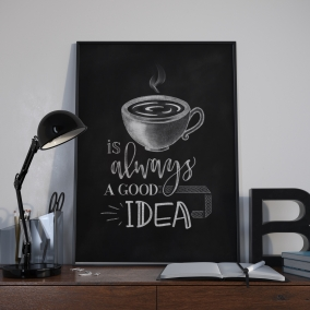 Always a Good Idea Chalkboard Quote