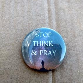 Stop Think and Pray Pin