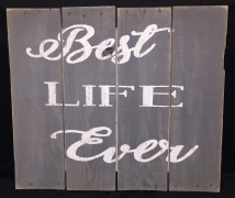 Best Life Ever Recycled Materials Wood Vintage Look Sign