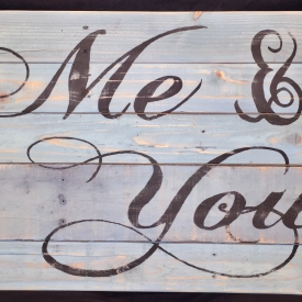 Me & You 28.5 X 19.5 Recycled Wood Materials Sign