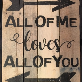 All Of Me Loves All Of You 20 X 26 Recycled Materials Wedding Anniversary Sign