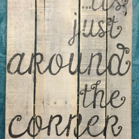 Just Around The Corner 16 X 22.5 Recycled Materials Decor Sign