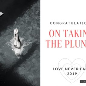 Love Never Fails - Congratulations on Taking The Plunge