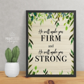 He Will Make You Firm & Strong 8×10 print – digital download