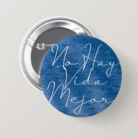 No Hay Vida Mejor Button Pins 10 Pack – Blue