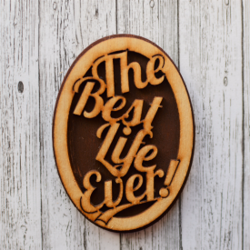 The Best Life Ever! – Magnet