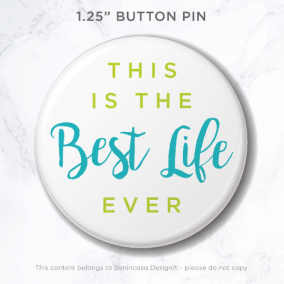 "Button Pin ""This is the Best Life Ever"""