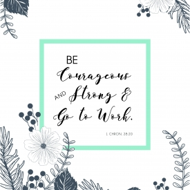 Be Courageous Print Instant Download